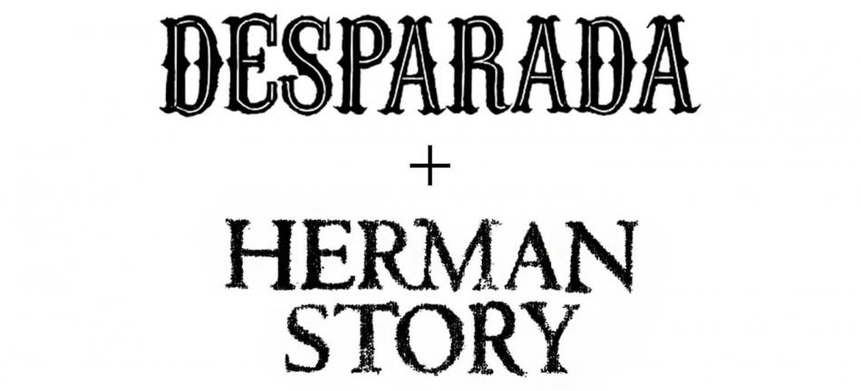 Herman Story Wines +  Desparada Wines